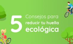 5 Consejos para reducir tu huella ecológica