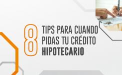 8 tips para cuando pidas tu crédito hipotecario