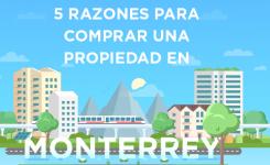 5 Razones para comprar una propiedad en Monterrey