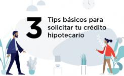 3 tips básicos para solicitar tu crédito hipotecario