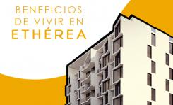 5 beneficios de vivir en Ethérea
